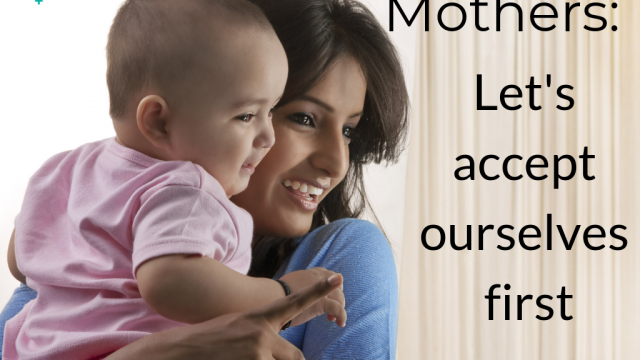 Mothers: let's accept ourselves first